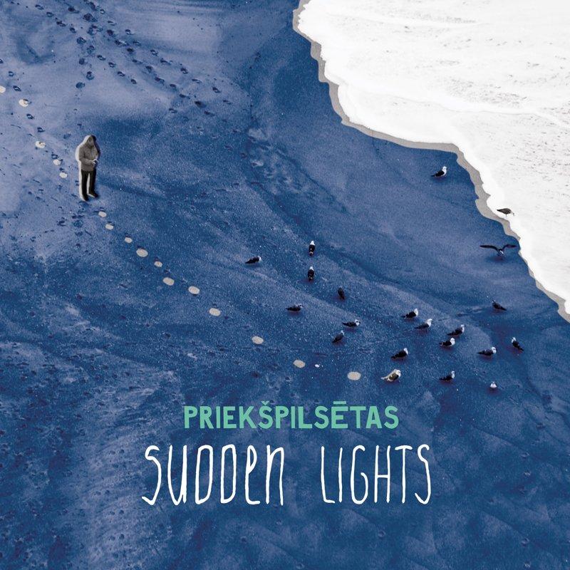 Sudden Lights - Priekšpilsētas CD